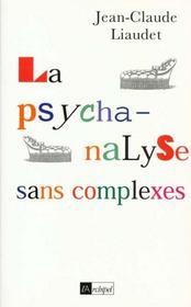 La Psychanalyse Sans Complexes - Intérieur - Format classique