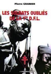Les Soldats Oublies De La 1ere Dfl - Couverture - Format classique