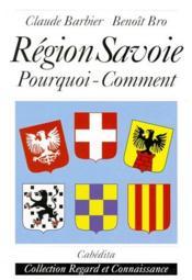 Région Savoie ; pourquoi comment - Couverture - Format classique
