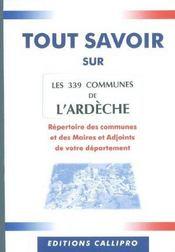 Tout Savoir Sur Les 339 Communes De L'Ardeche ; Repertoire Des Communes Et Des Maires Et Adjoints De L'Ardeche - Intérieur - Format classique