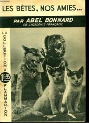 Les Betes, Nos Amies ... . La Collection A 1fr95. - Couverture - Format classique