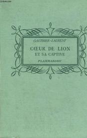 Coeur De Lion Et Sa Captive. Collection : Pour Les Jeunes. - Couverture - Format classique