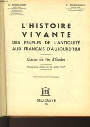 L'Histoire Vivante Des Peuples De L'Antiquite Aux Francais D'Aujourd'Hui - Classe De Fin D'Etudes - Couverture - Format classique