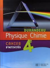 Physique-chimie ; 4ème ; cahier d'activités (édition 2007) - Intérieur - Format classique