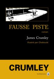 Vente  Fausse piste  - James Crumley - Christophe Chaboute