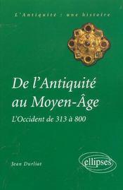 De L'Antiquite Au Moyen-Age L'Occident De 313 A 800 L'Antiquite Une Histoire - Intérieur - Format classique