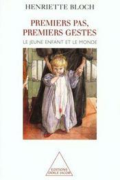 Premiers pas, premiers gestes ; le jeune enfant et le monde - Intérieur - Format classique