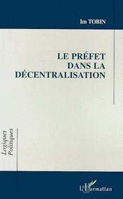Le Prefet Dans La Decentralisation - Intérieur - Format classique