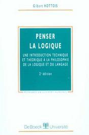 Penser la logique ; une introduction technique et théorique à la philosophie de la logique et du langage (2e édition) - Intérieur - Format classique
