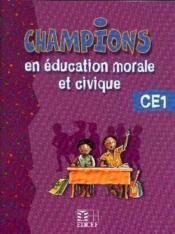Champions en education morale et civique ce1 - Couverture - Format classique