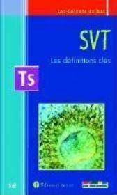 SVT ; les définitions clés ; terminale S - Intérieur - Format classique