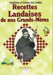 Traditions et cuisine des Landes ; recettes landaises de nos grands-mères - Couverture - Format classique