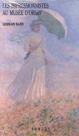 Les impressionnistes au musée d' Orsay - Couverture - Format classique