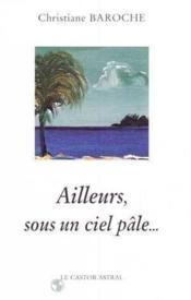 Ailleurs Sous Un Ciel Pale... - Couverture - Format classique