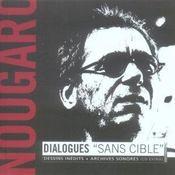 Nougaro Dialogues Sans Cible Dessins Inedits Et Archives Sonores - Intérieur - Format classique