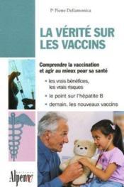 Verite Sur Les Vaccins (La) - Couverture - Format classique