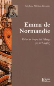 Vente  Emma de Normandie ; une reine au temps de Vikings (v. 978-1052)  - Stephane-William Gondoin
