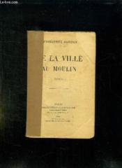 De La Ville Au Moulin. - Couverture - Format classique
