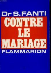Contre Le Mariage. Extraits Des Seances De Quatre Psychanalyses. - Couverture - Format classique