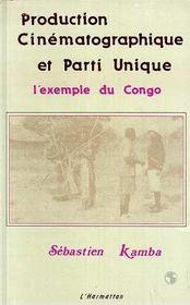 Production Cinematographique Et Parti Unique ; L'Exemple Du Congo - Intérieur - Format classique