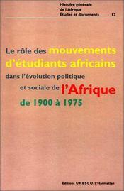 Le rôle des mouvements d'étudiants africains dans l'évolution politique et sociale de l'Afrique de 1900 à 1975 - Intérieur - Format classique