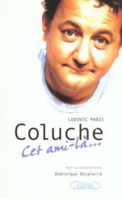 Coluche Cet Ami-La - Couverture - Format classique