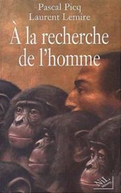 A La Recherche De L'Homme - Couverture - Format classique