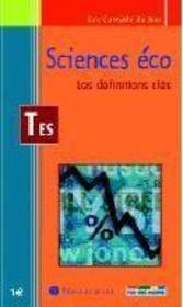 Sciences écos ; les définitions clés ; terminale ES - Intérieur - Format classique