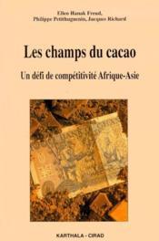 Les champs du cacao ; un défi de compétitivité Afrique-Asie - Couverture - Format classique