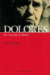 Dolores, une vie pour la liberté - Couverture - Format classique