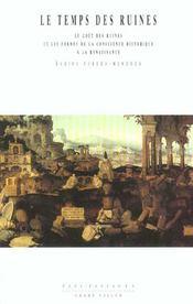 Le temps des ruines ; le gout des ruines et les formes de la conscience historique à la Renaissance - Intérieur - Format classique