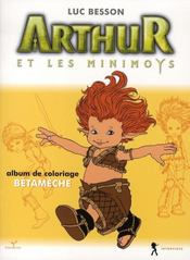 Arthur et les minimoys ; album de coloriage t.3 ; Bétamèche - Intérieur - Format classique