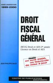 Droit Fiscal General ; Deug Droit Et Aes 2e Annee ; Annee 1999-2000 - Intérieur - Format classique