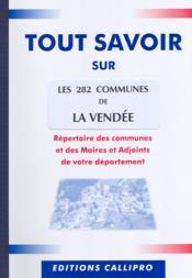 Tout Savoir Sur Les 282 Communes De La Vendee - Couverture - Format classique