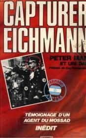 Capturer Eichmann. Temoignage D'Un Agent Du Mossad. - Couverture - Format classique