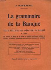 La Grammaire De La Banque. Traite Pratique Des Operations De Banque. - Couverture - Format classique