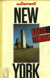 New York Haute Tension. Autrement N°39, Avril 1982. Les Nouveaux Immigrants / Les Grandes Machines / Capitale De La Creation ? / New York Du Haut En Bas / Manhattan Transferts. - Couverture - Format classique