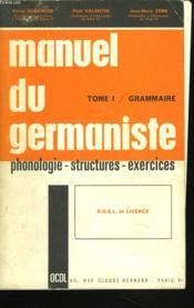 Manuel Du Germaniste. Tome I. Grammaire. Phonologie, Structures, Exercices. D.U.E.L. Et Licence. - Couverture - Format classique