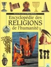 Vente livre :  Encyclopedie des religions de l'humanite  - Collectif