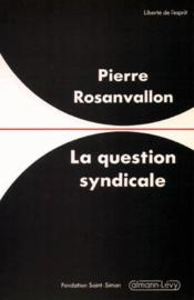 Vente  La question syndicale  - Pierre Rosanvallon