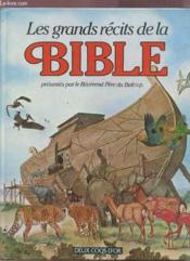 Les Grands Recits De La Bible - Couverture - Format classique