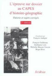 L'épreuve sur dossier au CAPES d'histoire-géographie ; théorie et sujets corrigés - Intérieur - Format classique