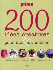 200 idées créatives pour moi & ma maison - Intérieur - Format classique