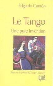 Le tango ; une pure invention - Intérieur - Format classique