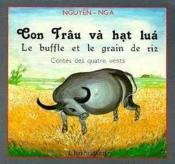Buffle Et Le Grain De Riz :Conte Populaire Du Vietnam - Couverture - Format classique
