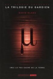 La trilogie du gardien t.1 ; Mu le feu sacré de la terre - Couverture - Format classique