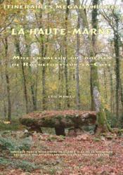 Itineraires Megalithiques. La Haute-Marne. Mise En Valeur Du Dolmen De Rochefort-Sur-La-Cote. - Couverture - Format classique