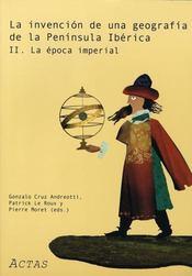 Invencion De Una Geografia De La Peninsula Iberica Ii. La Epoca Imperial - Intérieur - Format classique