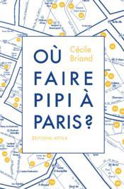 Où faire pipi à Paris ? - Couverture - Format classique