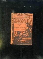 Manuel De Soudure Autogene. Au Chalumeau, A L Arc Electrique, Oxy Coupage. - Couverture - Format classique